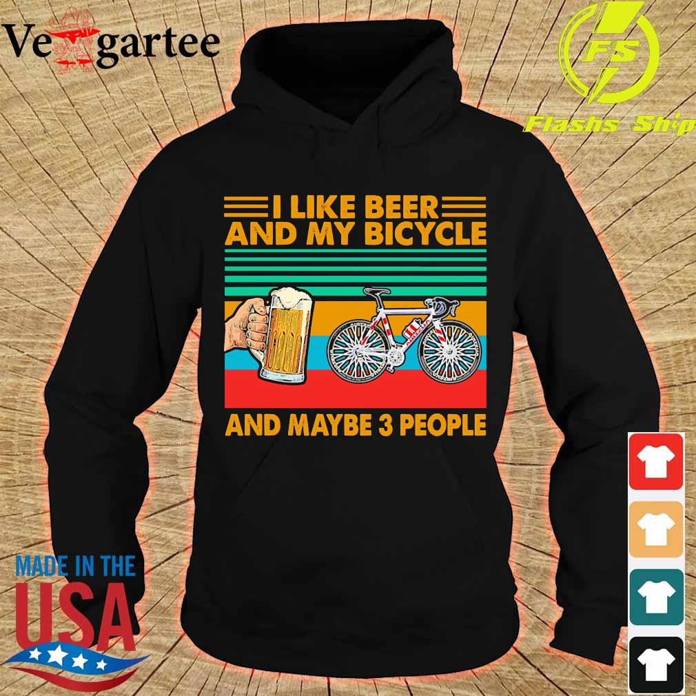 I like beer and my bicycle and maybe 3 people vintage s hoodie