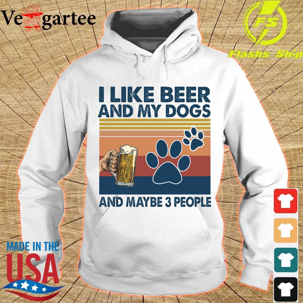 I like beer and my dogs and maybe 3 people vintage s hoodie