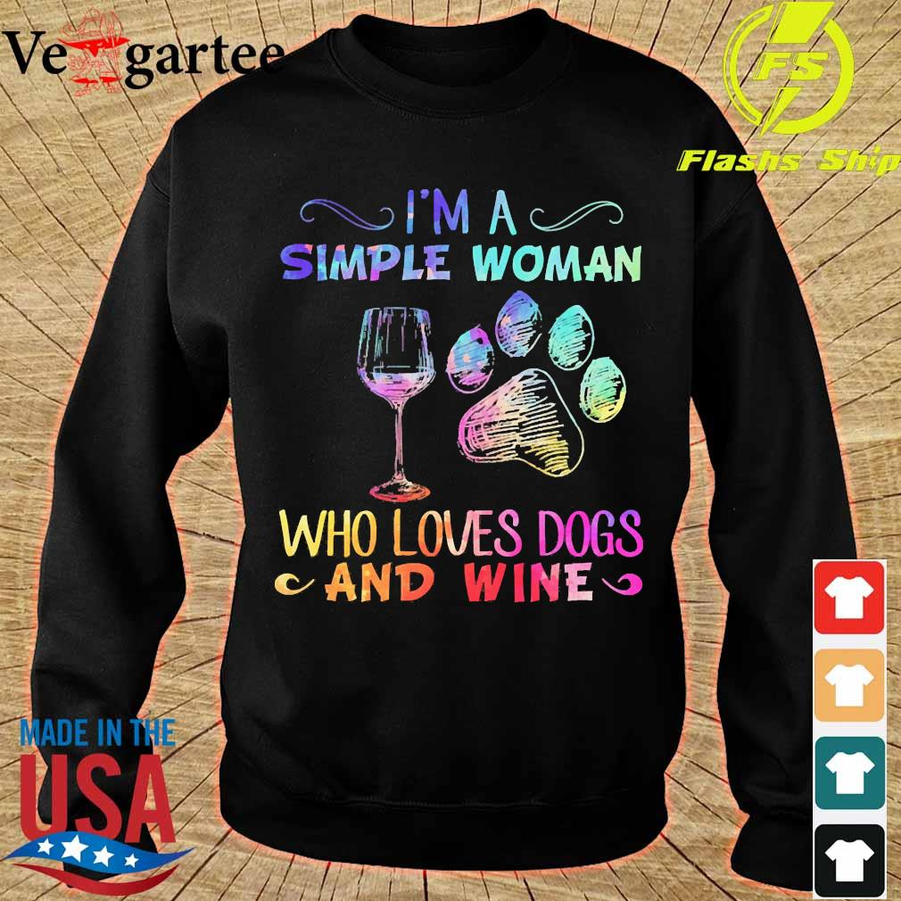I'm a simple woman who loves dogs and wine s sweater