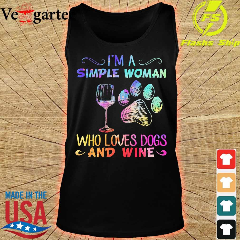 I'm a simple woman who loves dogs and wine s tank top