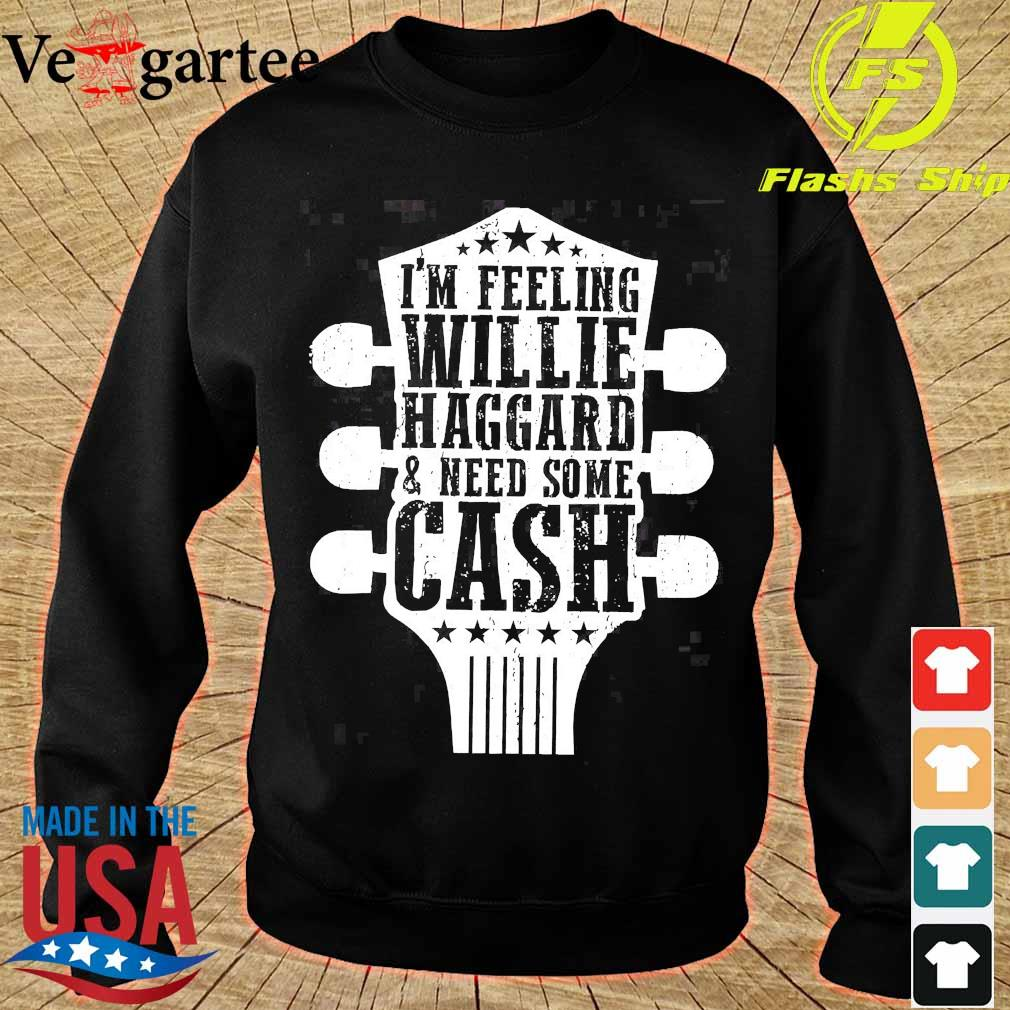 I'm feeling willie haggard and need some cash s sweater