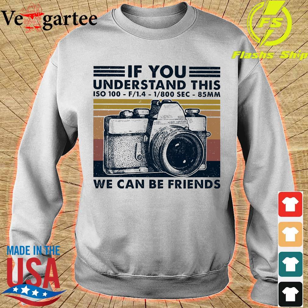 If You understand this ISO 100 We can be friends vintage s sweater
