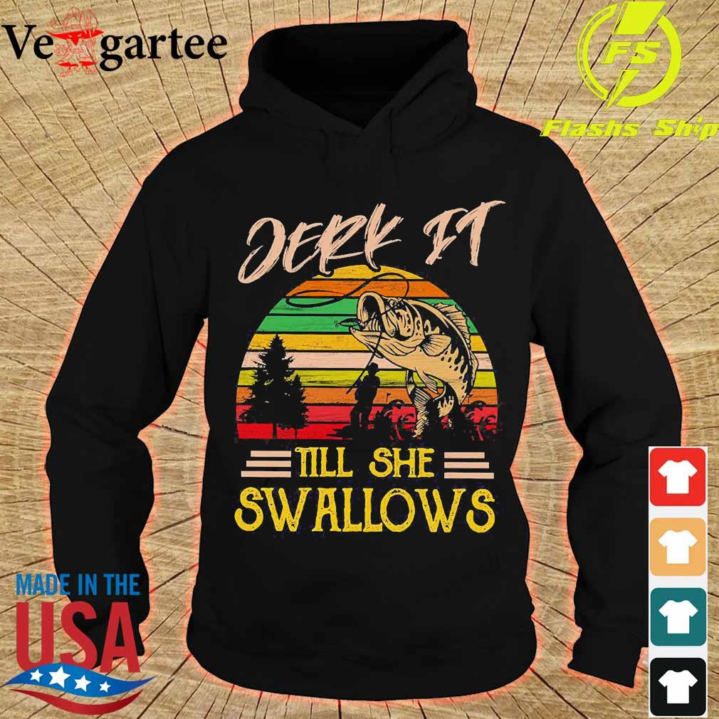 Jerk It till She swallows vintage s hoodie