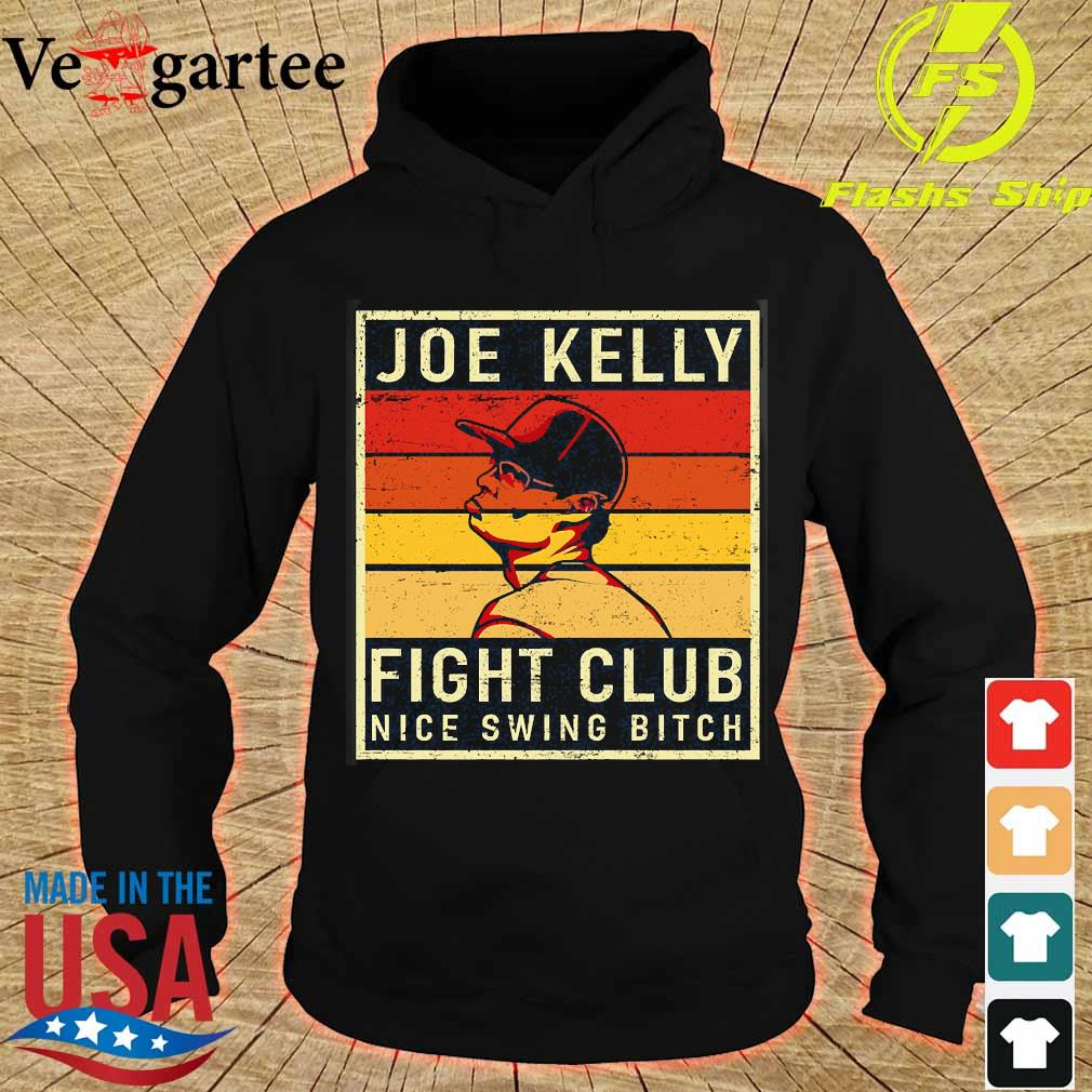 Joe Kelly fight club Nice Swing Bitch vintage s hoodie