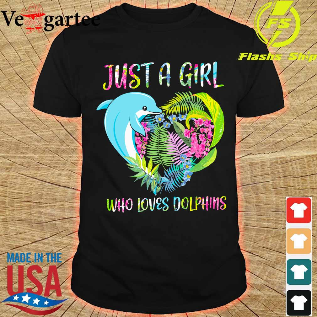 Just a girl who loves dolphins floral heart shirt