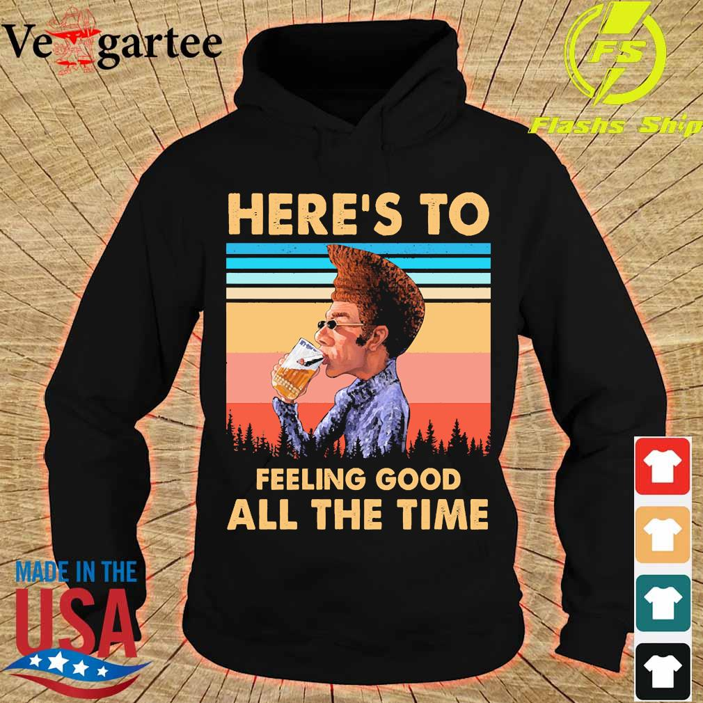 Kramer Here's to feeling good all the time vintage s hoodie