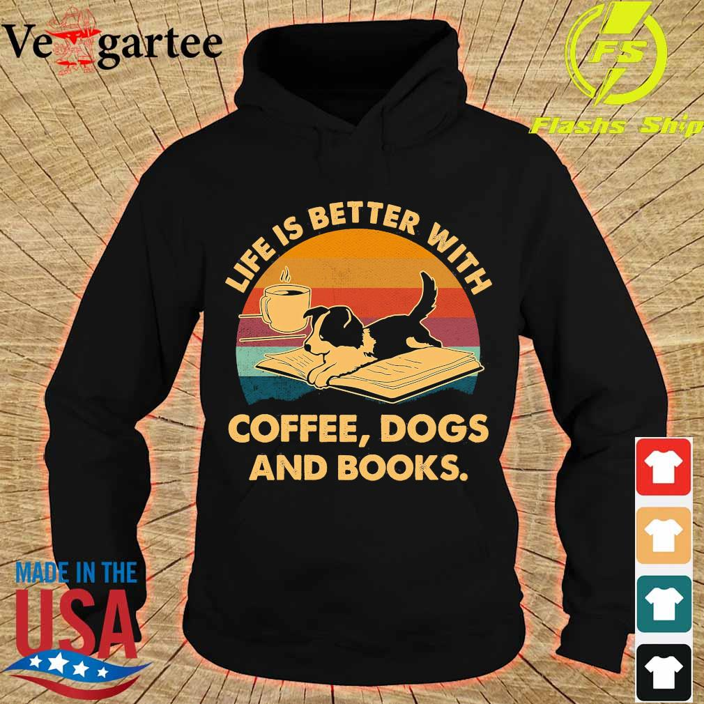 Life is better with coffee dogs and books vintage s hoodie