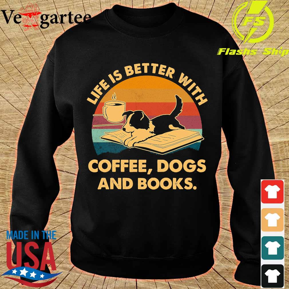 Life is better with coffee dogs and books vintage s sweater