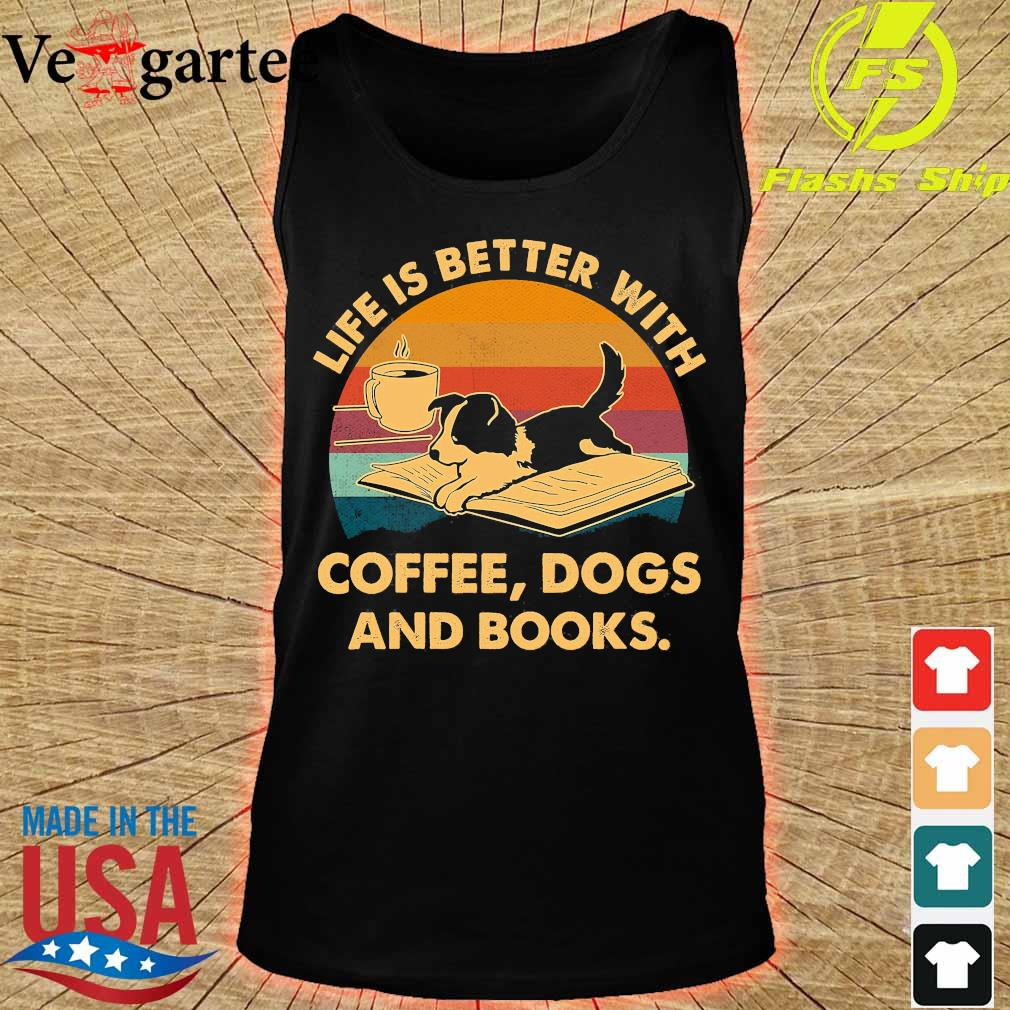 Life is better with coffee dogs and books vintage s tank top
