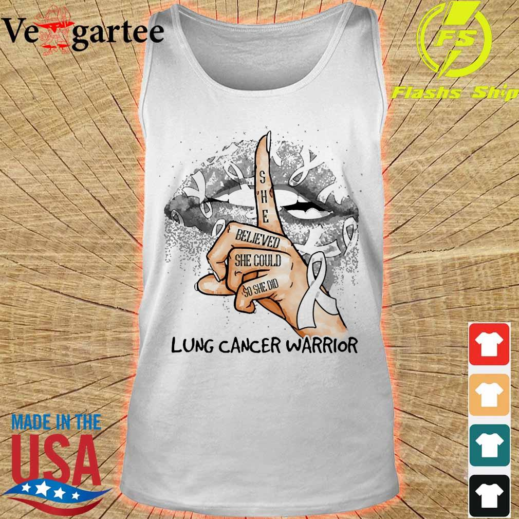 Lips Peace She believed She could so She did lung cancer warrior s tank top