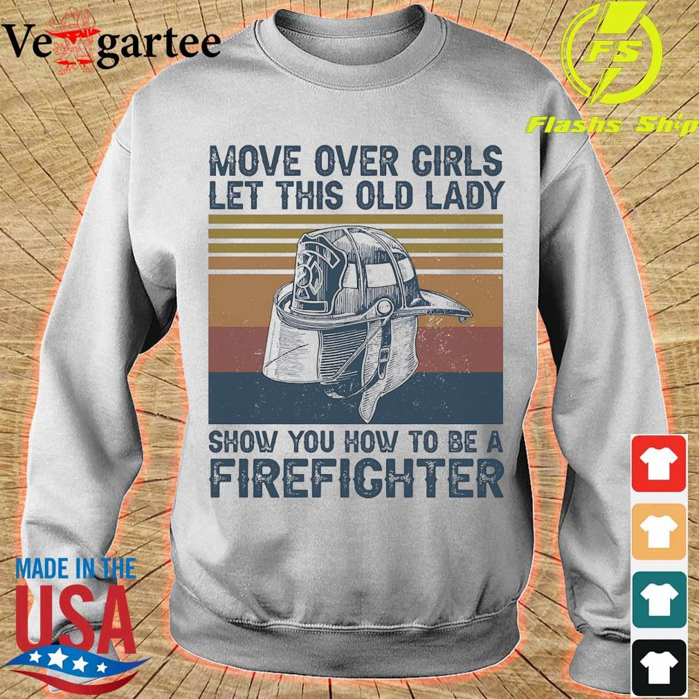 Move over girls let this old lady show You how to be a Firefighter vintage s sweater