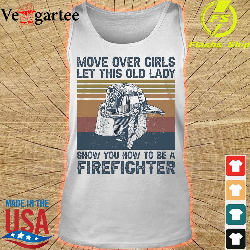 Move over girls let this old lady show You how to be a Firefighter vintage s tank top