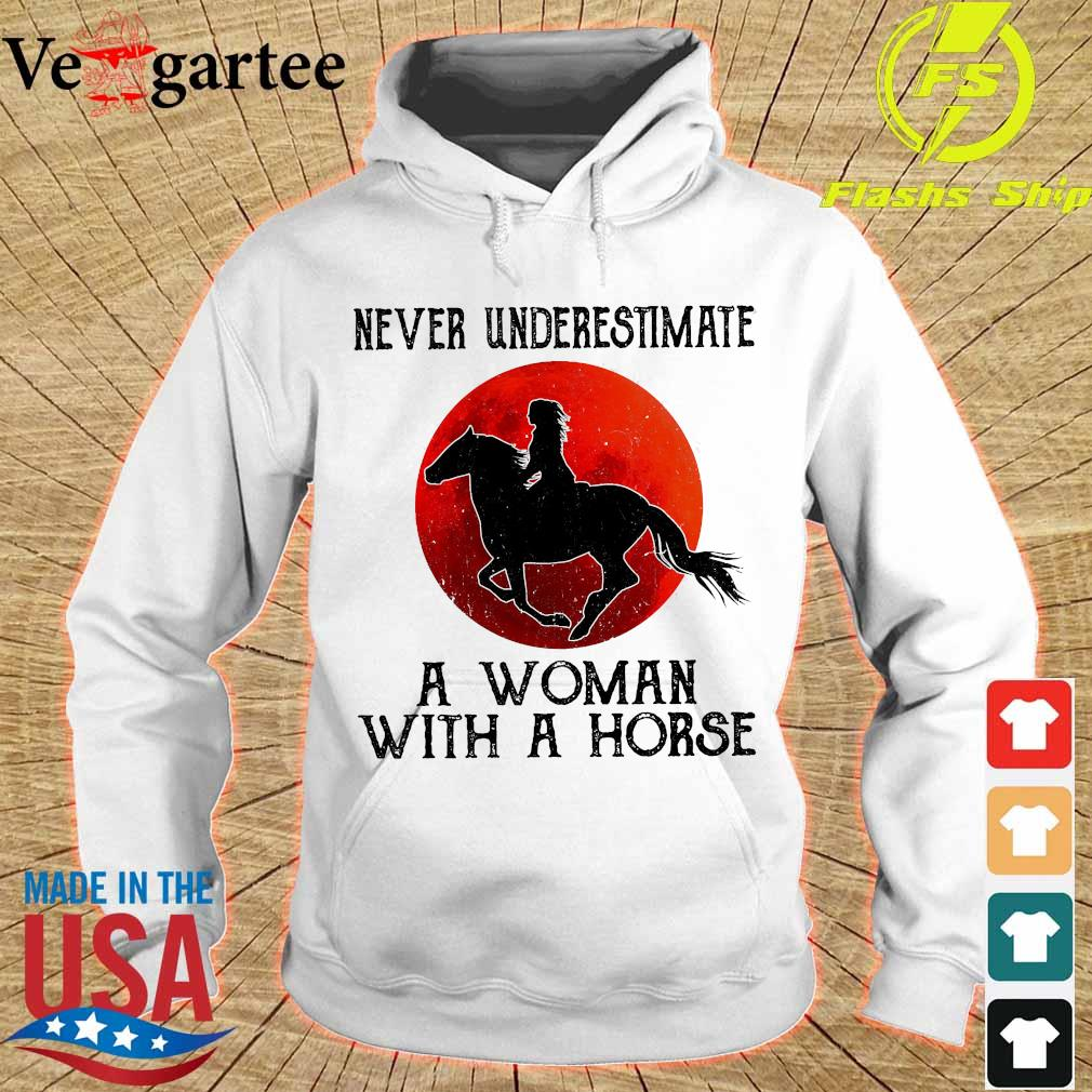 Never underestimate a woman with a horse s hoodie