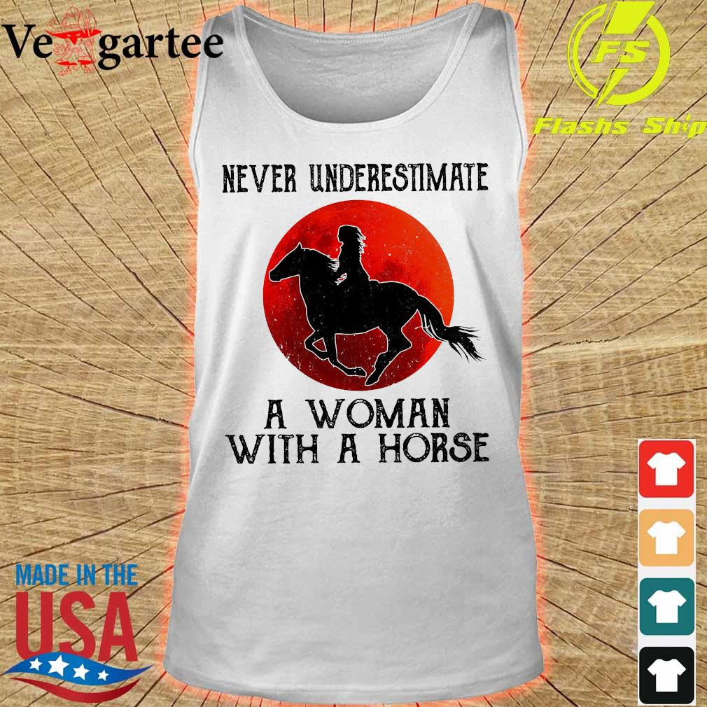 Never underestimate a woman with a horse s tank top