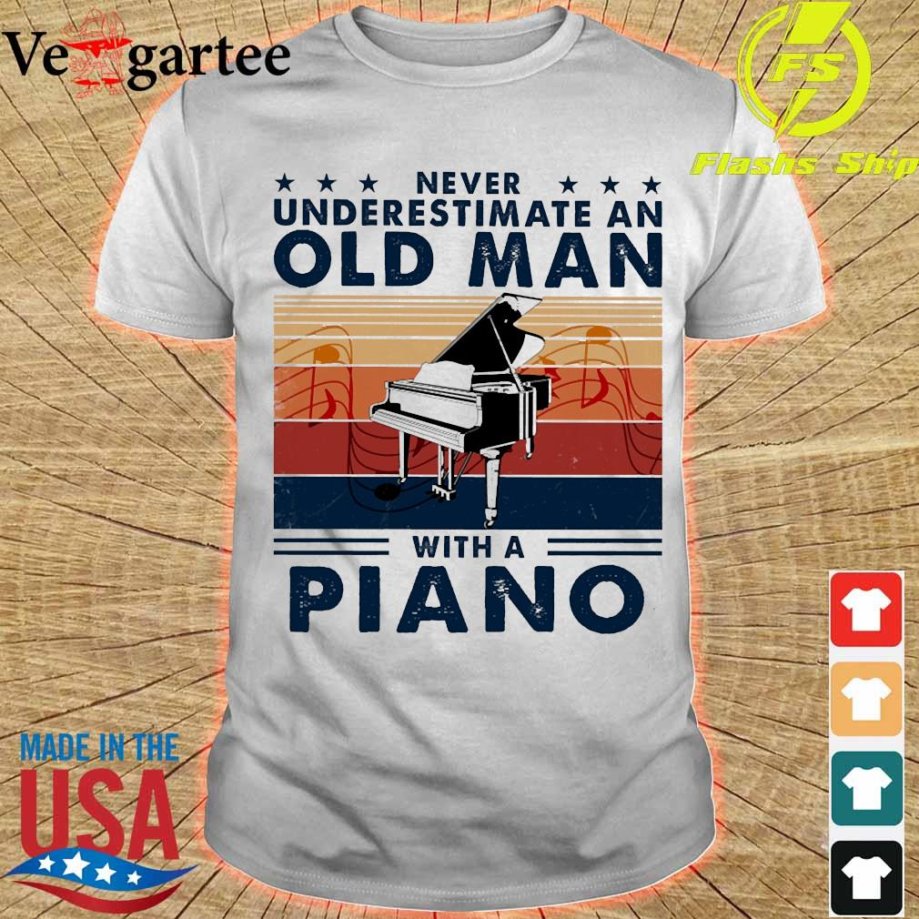 Never underestimate an old man with a piano vintage shirt