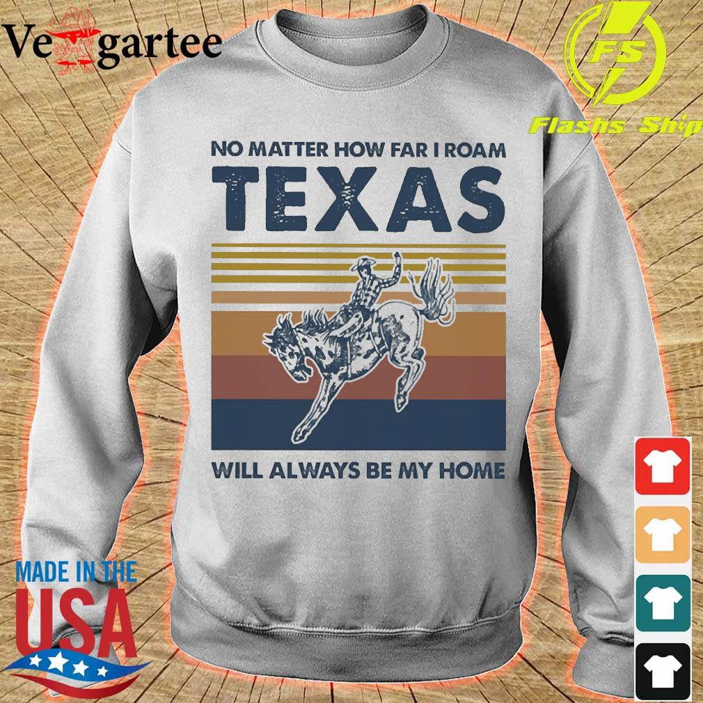 No matter how far I roam texas will always be my home vintage s sweater