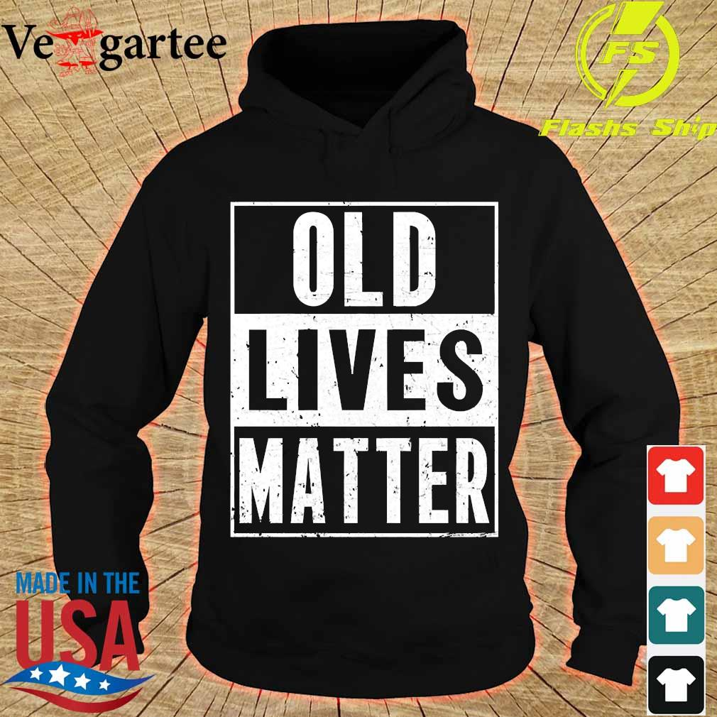 Old lives matter s hoodie