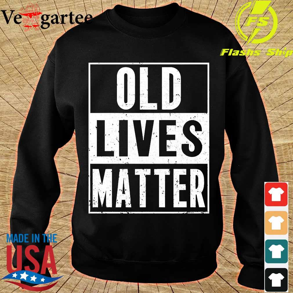 Old lives matter s sweater