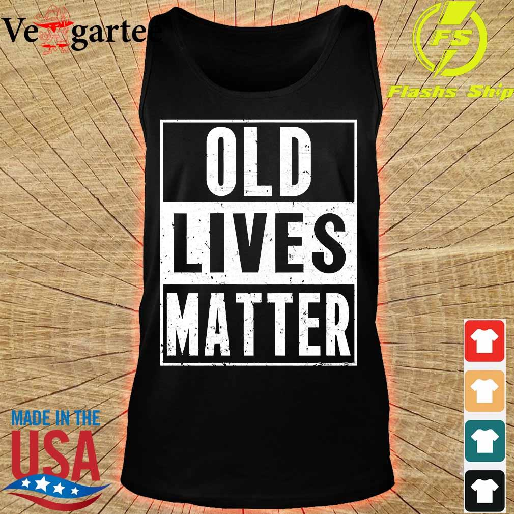 Old lives matter s tank top
