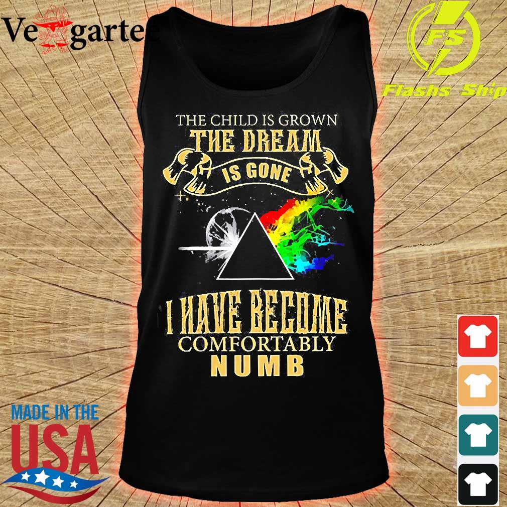 Pink Floyd the child is Grown the dream is gone I have become comfortably numb s tank top