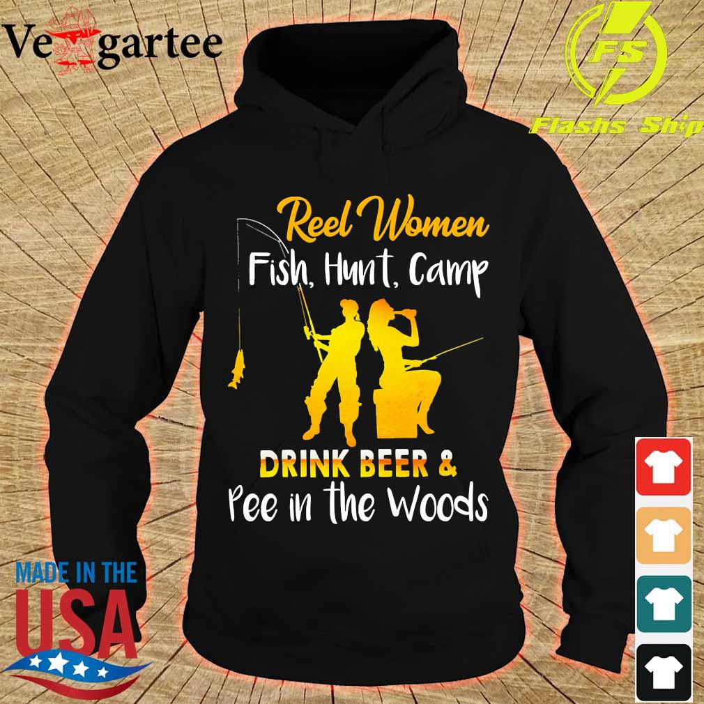 Reel women fish hunt camp drink beer and pee in the woods s hoodie