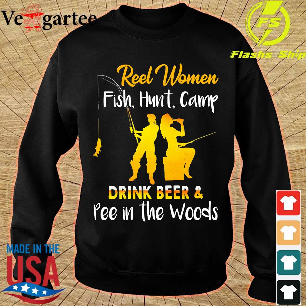 Reel women fish hunt camp drink beer and pee in the woods s sweater