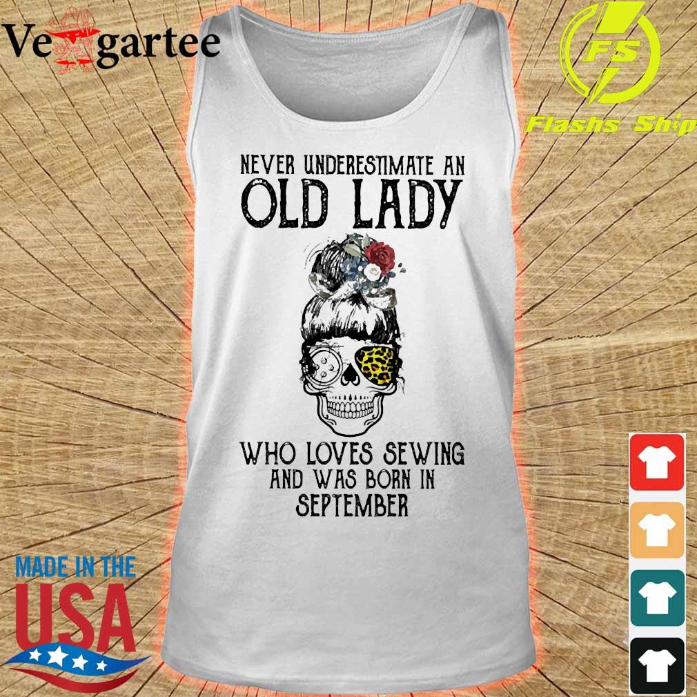 Skill girl leopard Never underestimate an old lady who loves sewing and was born in september s tank top