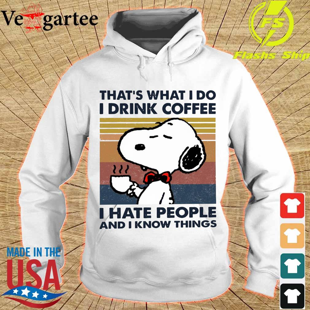 Snoopy that's what I do I drink coffee I hate people and I know things vintage s hoodie