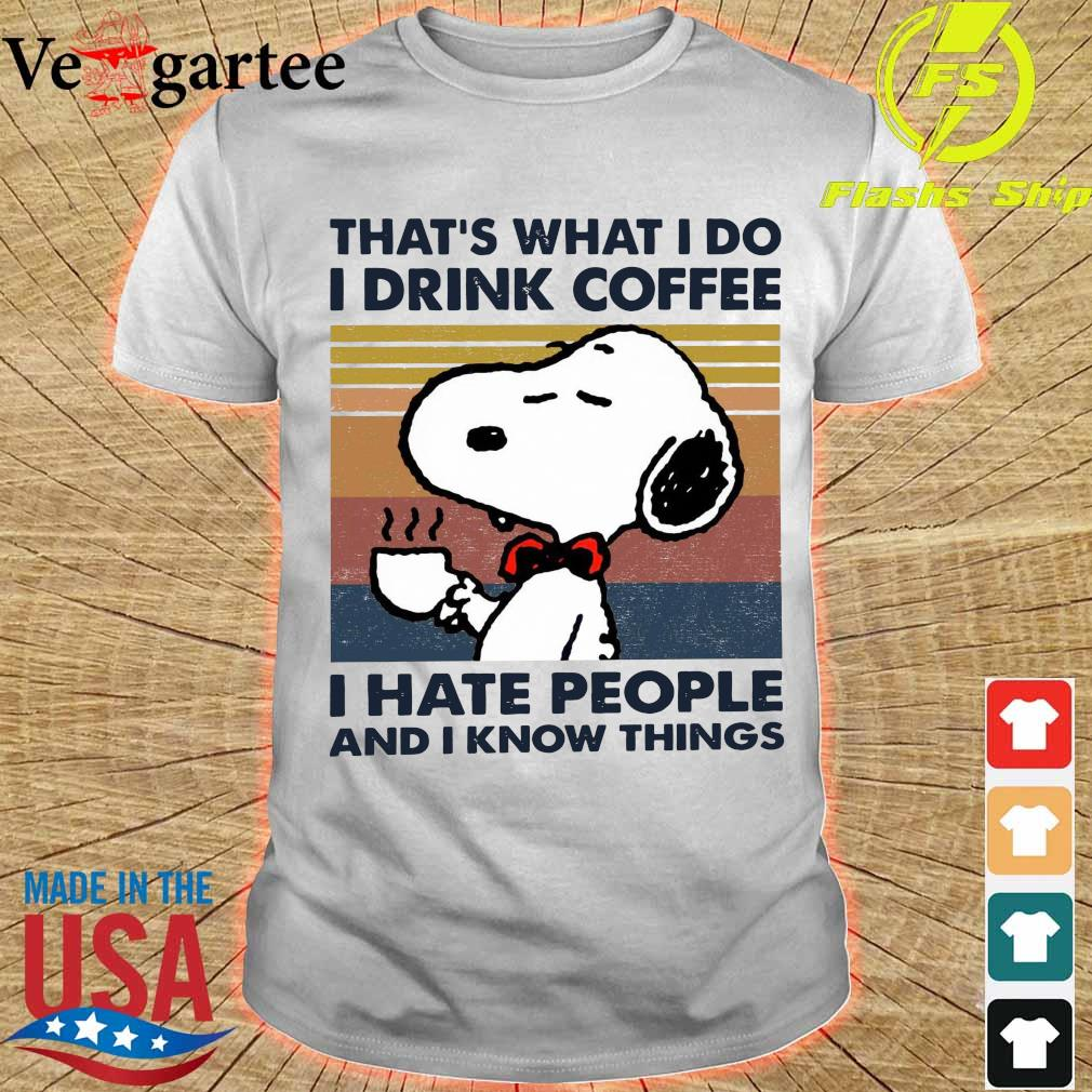 Snoopy that's what I do I drink coffee I hate people and I know things vintage shirt