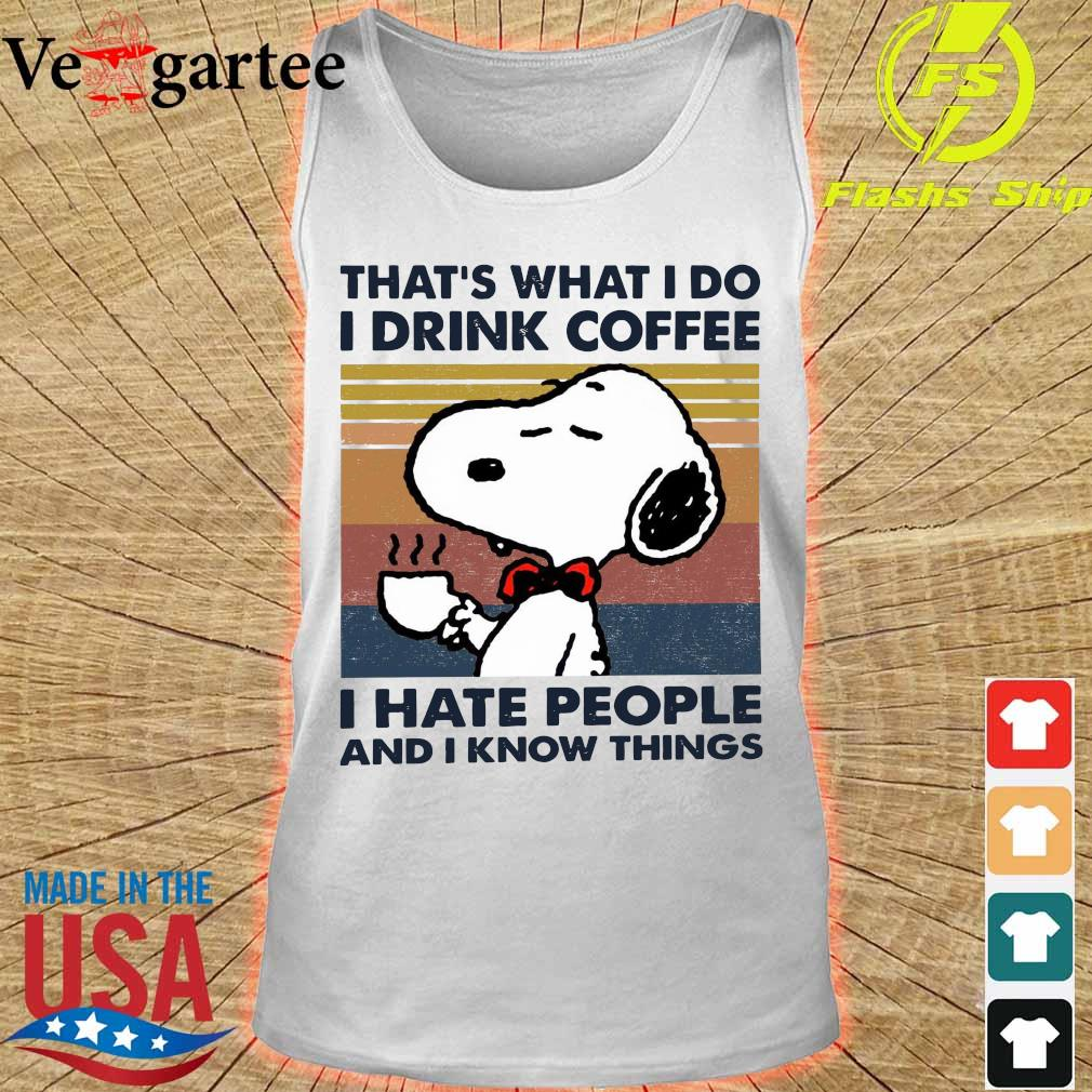 Snoopy that's what I do I drink coffee I hate people and I know things vintage s tank top