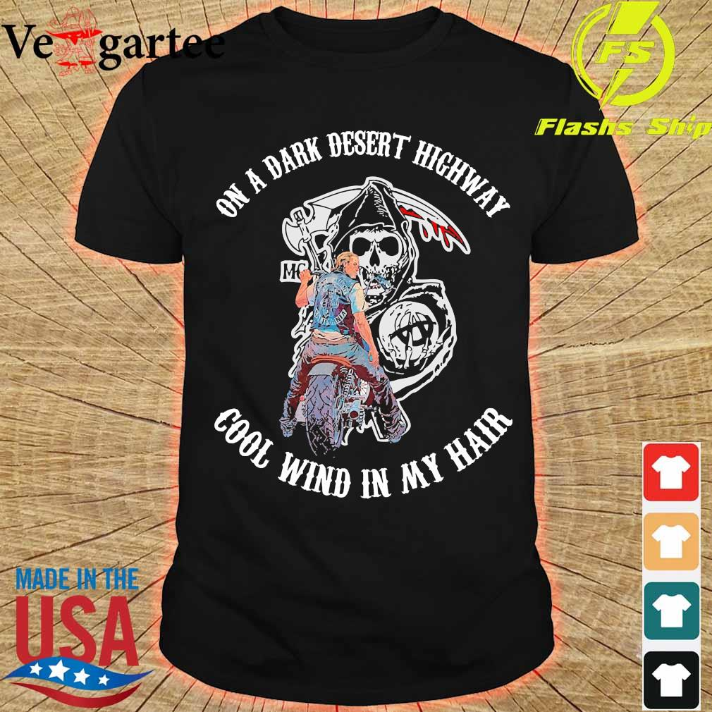 Sons of Anarchy On a dark desert highway cool wind in my hair shirt