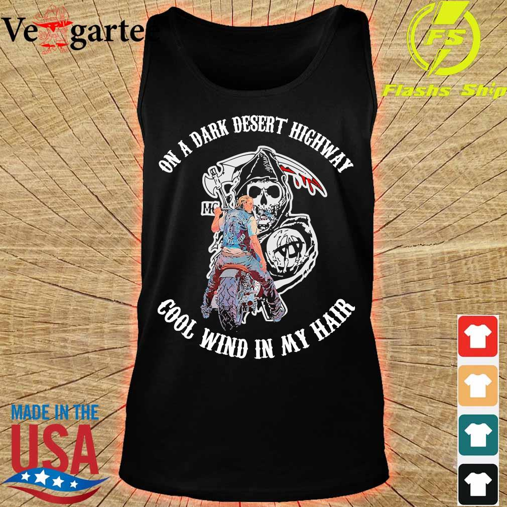 Sons of Anarchy On a dark desert highway cool wind in my hair s tank top