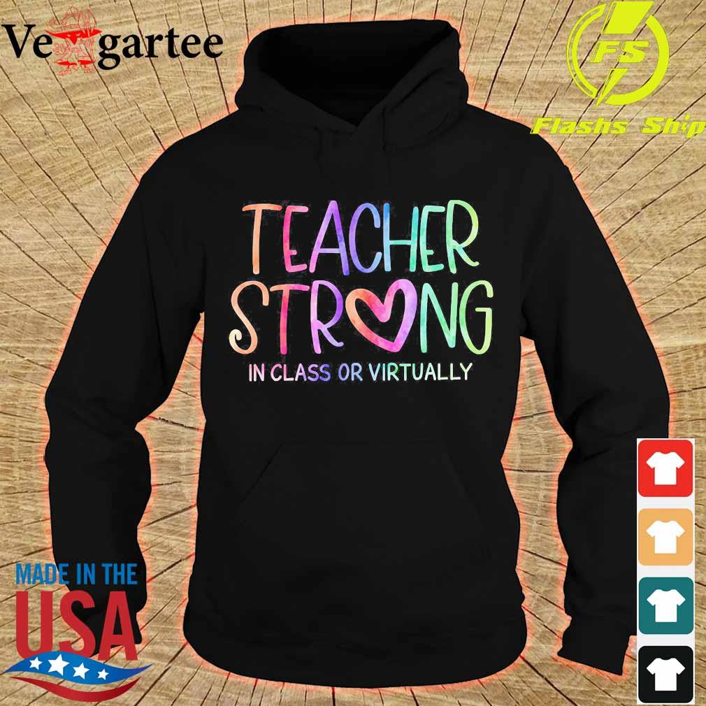 Teacher strong in class or virtually s hoodie