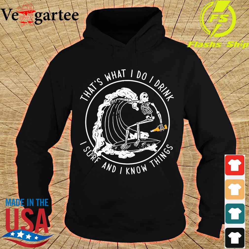 That's what I do I drink I sure and I know things s hoodie