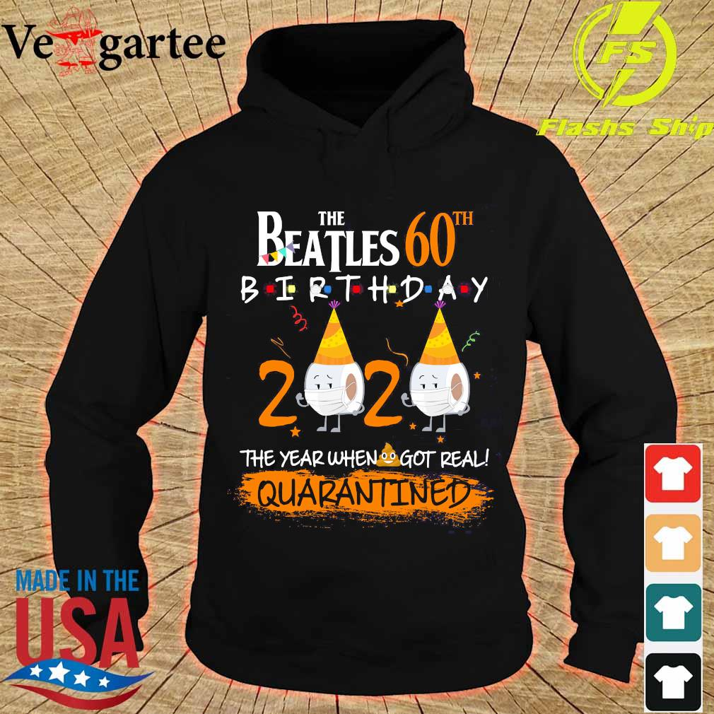 The Beatles 60th birthday 2020 the year when got real quarantined s hoodie