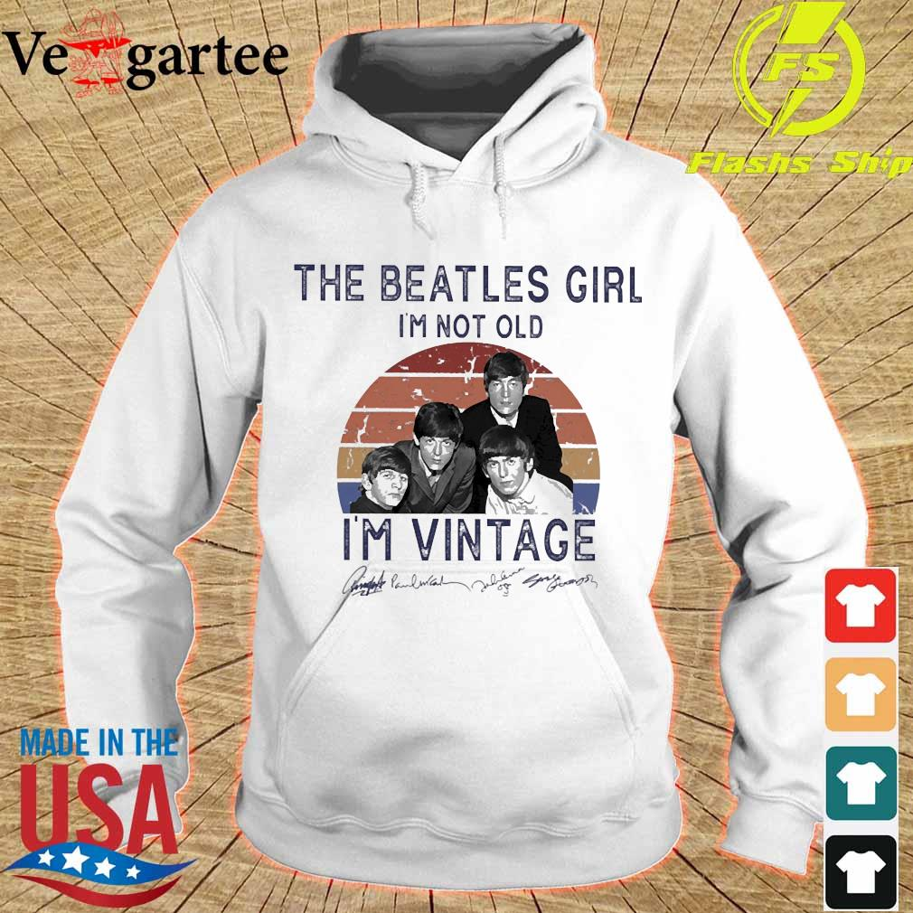 The Beatles girl I'm not old I'm vintage signature s hoodie