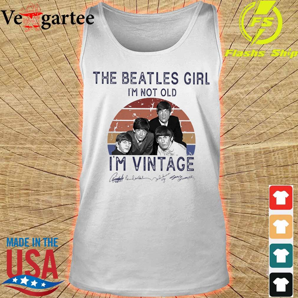 The Beatles girl I'm not old I'm vintage signature s tank top