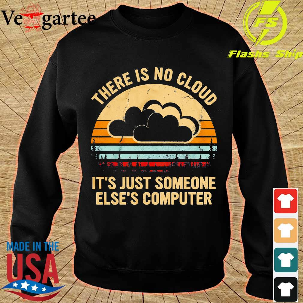 there is no cloud It's just someone Else's computer vintage s sweater