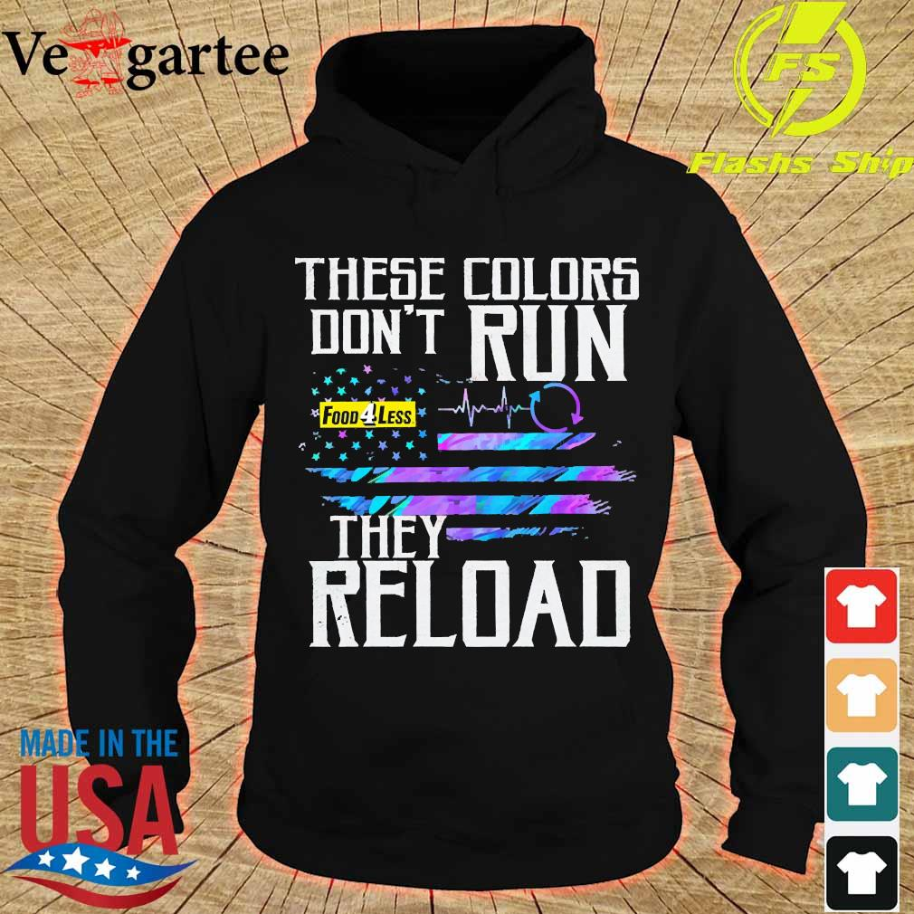 These colors don't run Food 4 Less They reload s hoodie