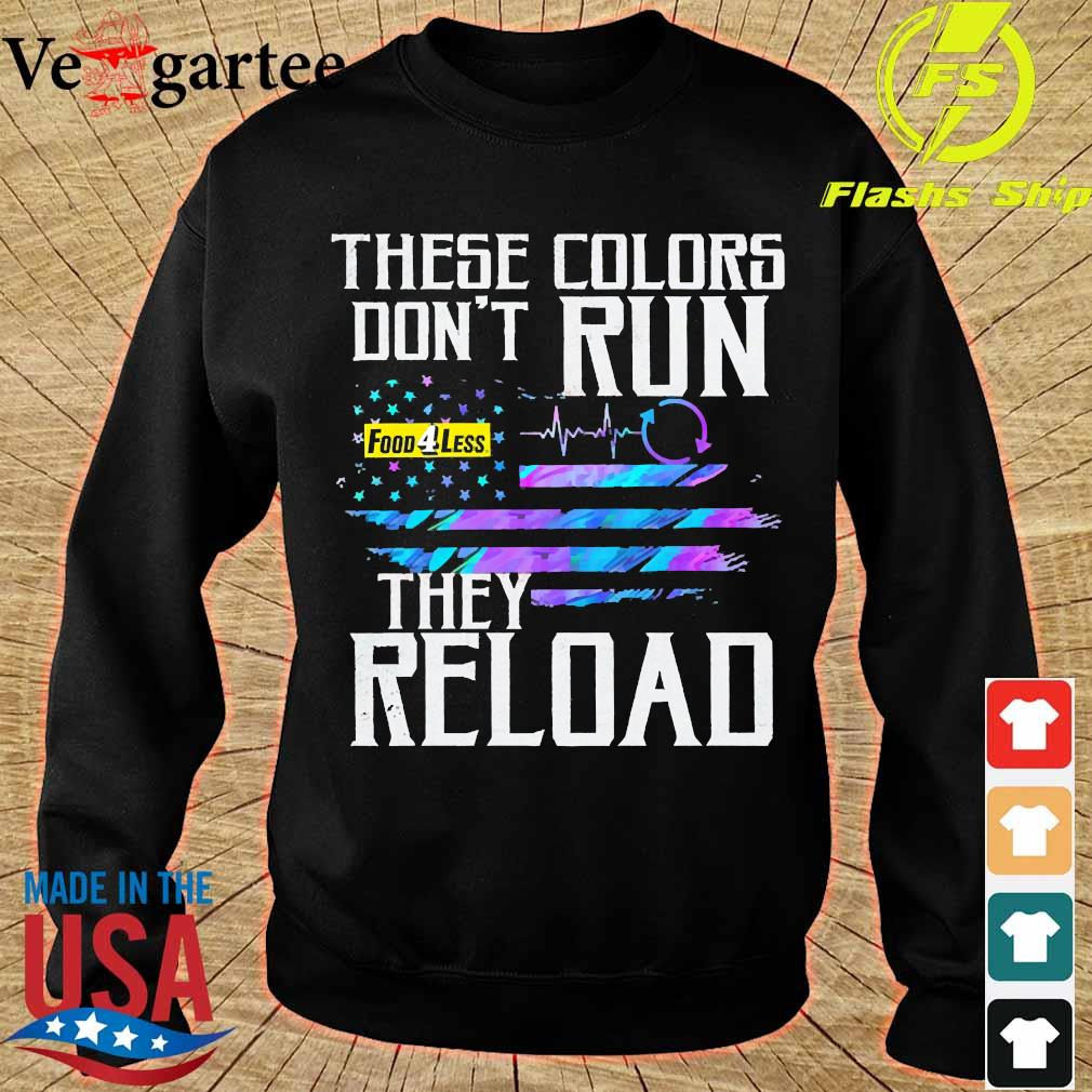These colors don't run Food 4 Less They reload s sweater