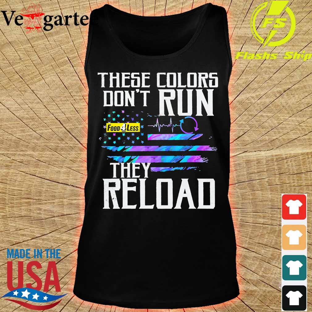 These colors don't run Food 4 Less They reload s tank top