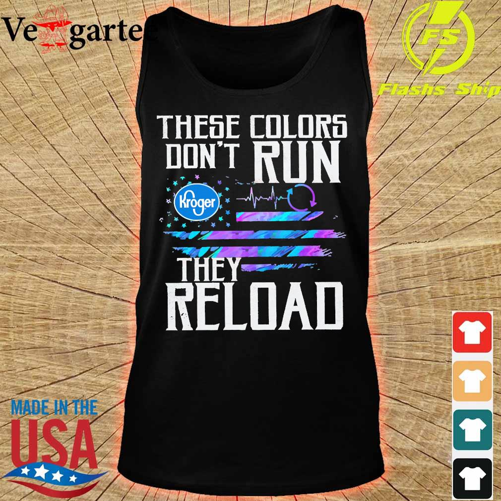 These colors don't run Kroger They reload s tank top