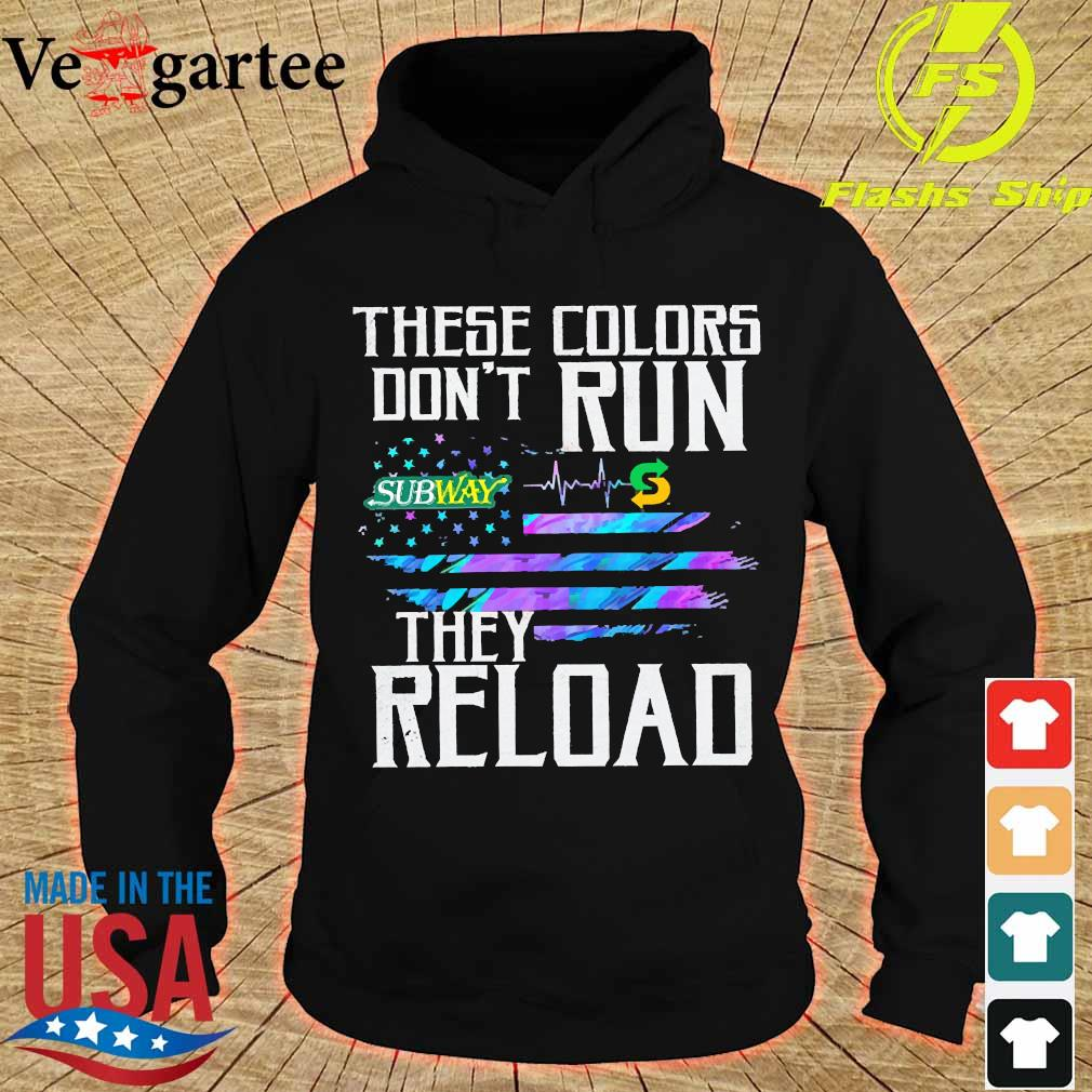 These colors don't run Subway They reload s hoodie