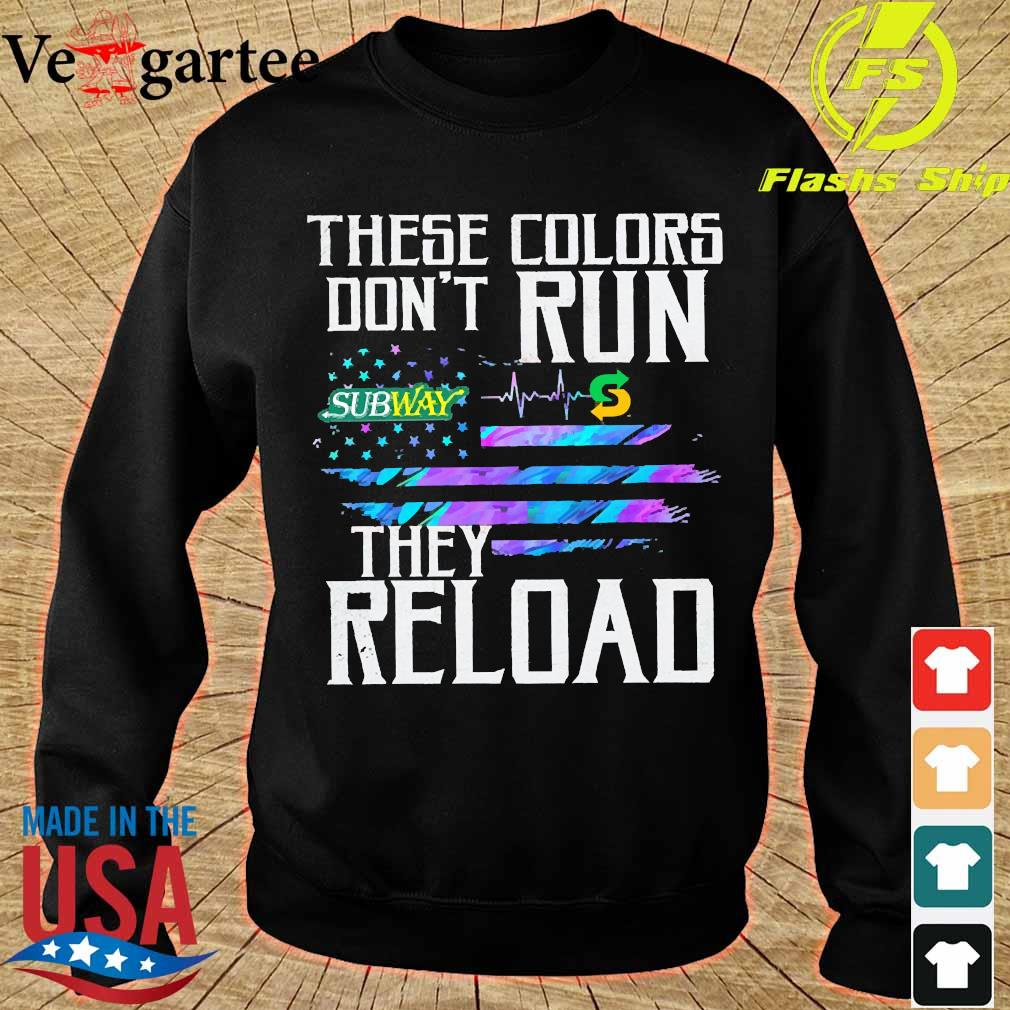 These colors don't run Subway They reload s sweater