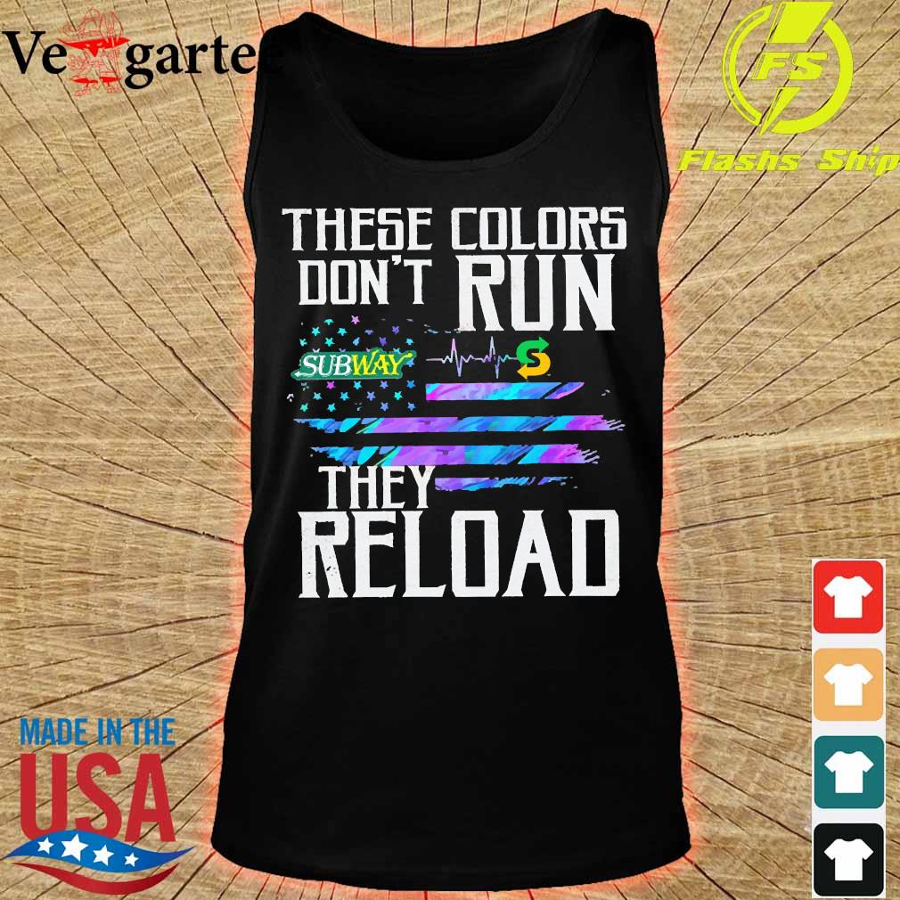 These colors don't run Subway They reload s tank top