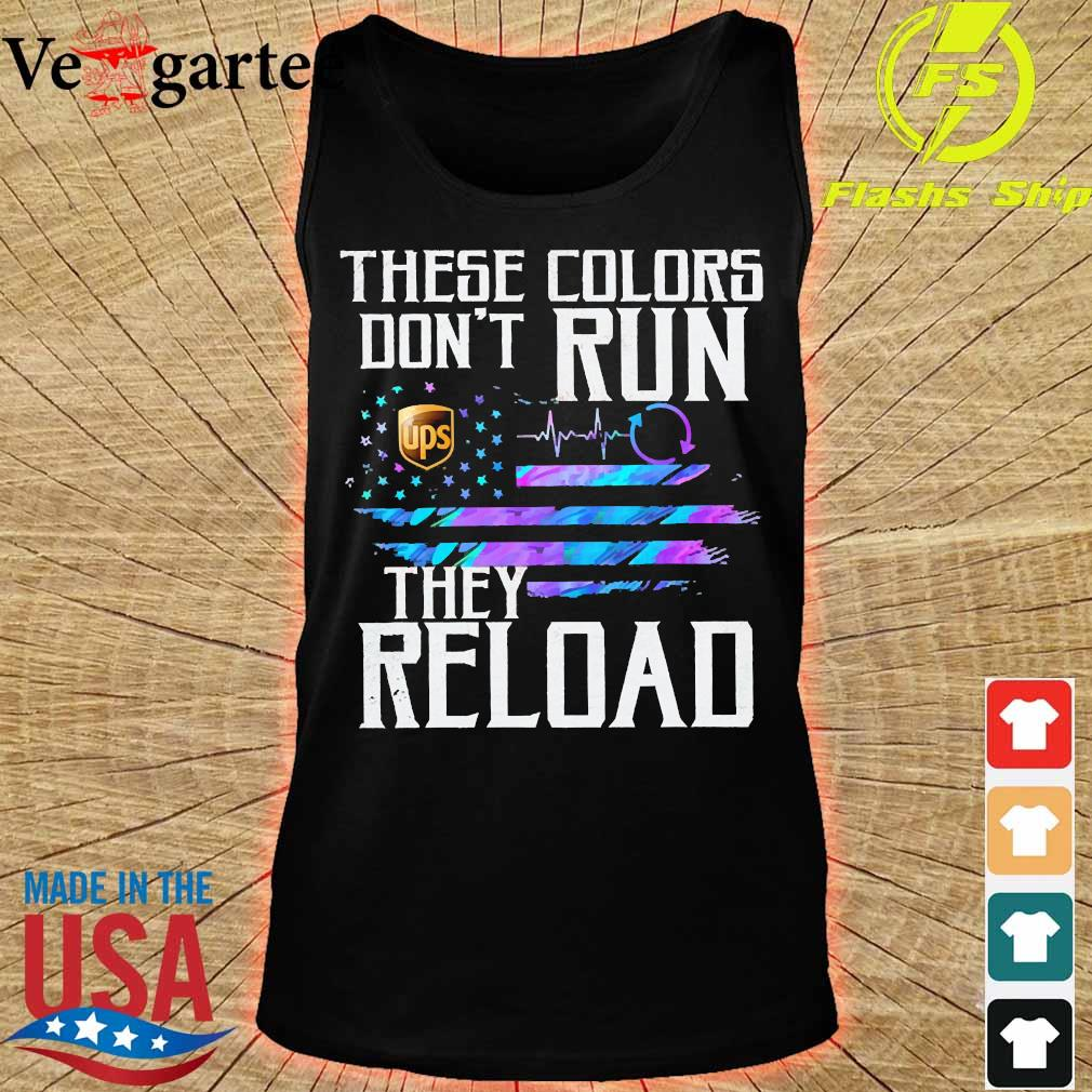 These colors don't run UPS They reload s tank top