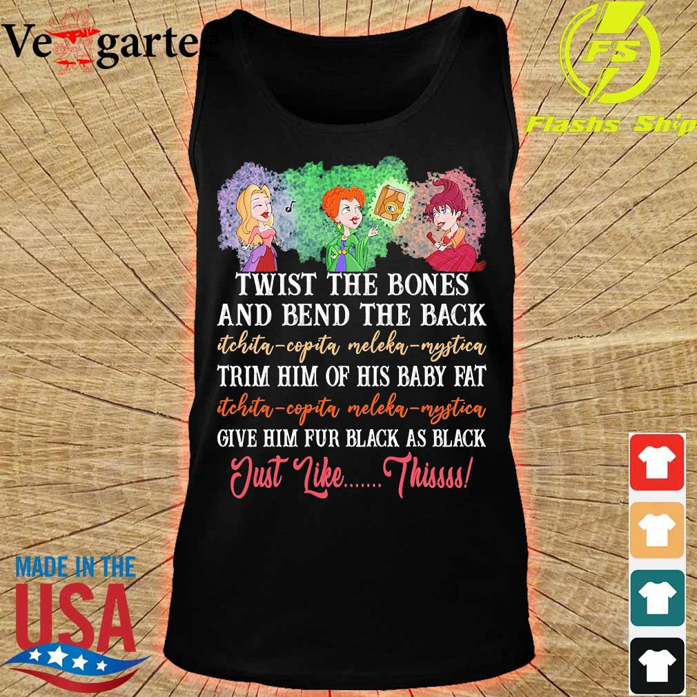Twist the bones and bend the back trim him of his baby fat give him fur black as black just like this s tank top