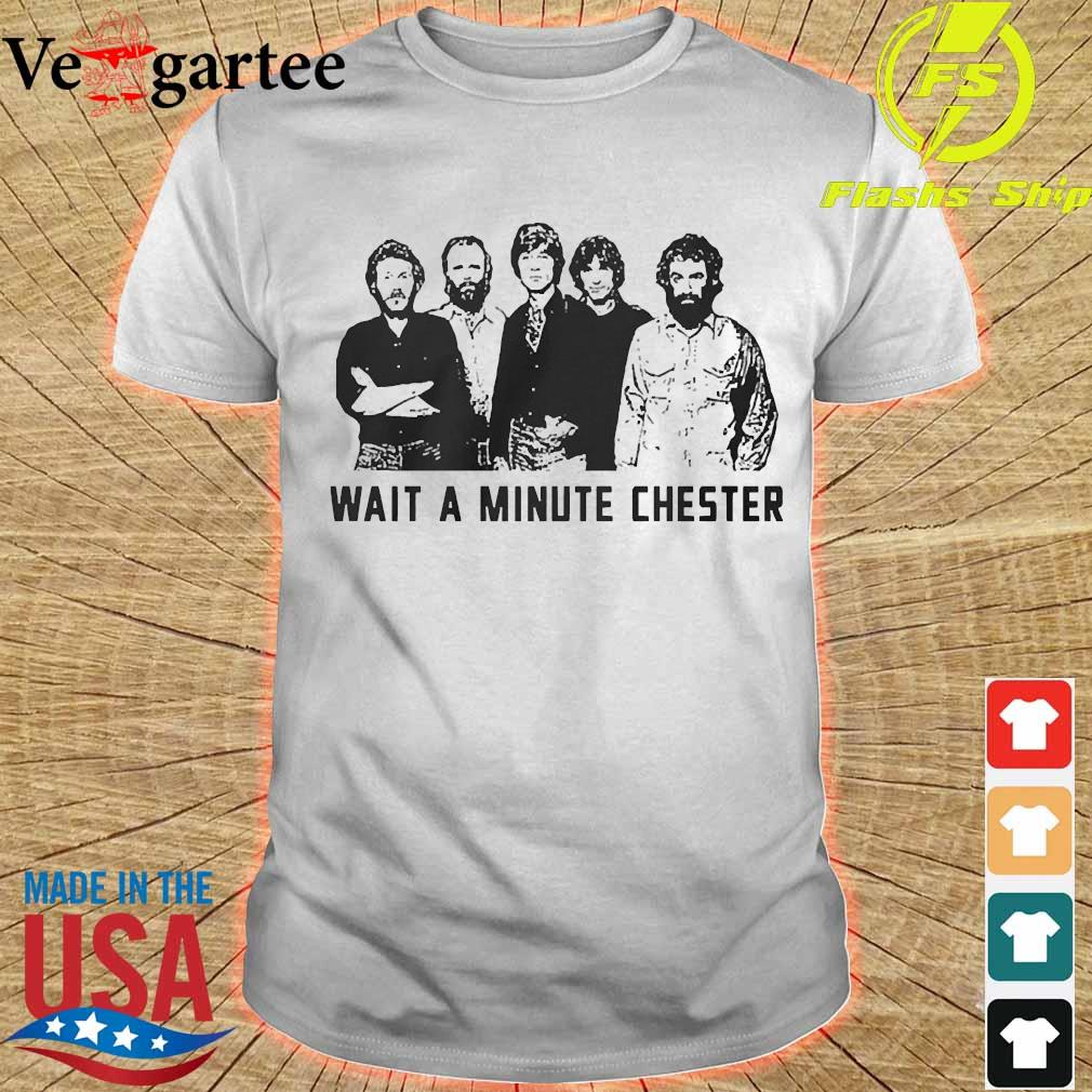 Wait a minute chester the band version shirt