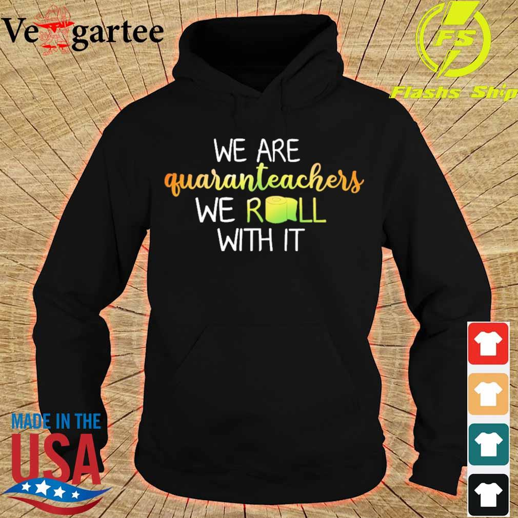 We are Guaranteachers we Roll with it s hoodie