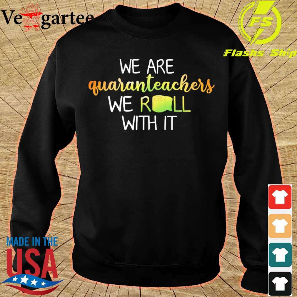 We are Guaranteachers we Roll with it s sweater